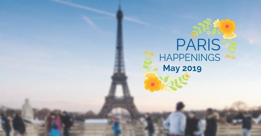 May 2019 Paris Happenings